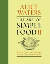 The Art of Simple Food II : Recipes, Flavor, and Inspiration from the New...