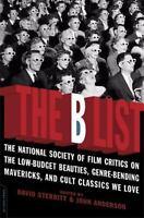 The B List: Low-Budget Beauties, Genre-Bending Mavericks, and Cult Classics