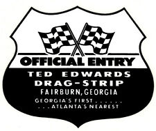 TED EDWARDS DRAG-STRIP OFFICIAL ENTRY HOT RAT ROD DECAL VINTAGE LOOK STICKER