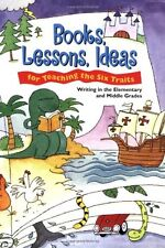 Books, Lessons, Ideas for Teaching the Six Traits