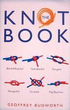 THE KNOT BOOK (pb) How to tie, skill for safety,climbing,sailing, fishing + NEW
