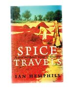 Spice Travels: A Spice Merchant's Voyage of Discovery by Ian Hemphill