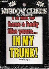 """WINDOW CLING 4.5"""" X 5.5"""" I'D KILL TO HAVE A BODY LIKE YOURS IN MY TRUNK"""