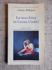 La macchina in Corsia Undici - Charles Willeford.Adelphi edizioni