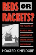 Reds or Rackets?: The Making of Radical and Conservative Unions on the Waterf...