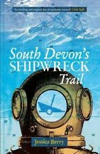 South Devon's Shipwreck Trail   by Jessica Berry