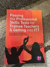 How to Pass the Professional Skills Tests for Initial Teacher Training (ITT):...