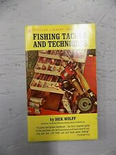 Fishing Tackle and Techniques by Dick Wolff - 1963