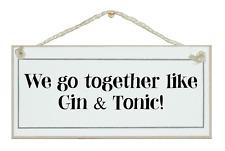 Noi stiamo insieme come GIN TONIC. divertente splendido shabby Chic Segno