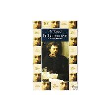 Le BATEAU IVRE et autres poèmes d'Arthur RIMBAUD Le mal, La maline Le buffet etc