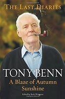 A Blaze of Autumn Sunshine: The Last Diaries,Tony Benn- 9780099564959