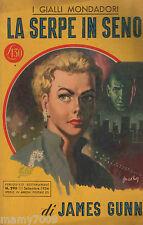 I GIALLI  MONDADORI=LA SERPE IN SENO DI JAMES GUNN=N°293 11/9/1954
