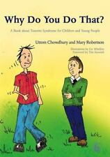 Why Do You Do That?: A Book about Tourette Syndrome for Children and Young Pe...