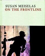 Susan Meiselas - On the Frontline by Susan Meiselas, Mark Holborn (editor)