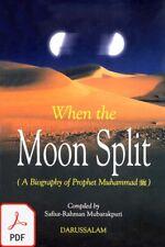 When the Moon Split: A biography of Prophet Muhammad ( Read description )