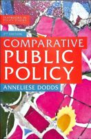 Comparative Public Policy, Paperback by Dodds, Anneliese, Brand New, Free P&P...