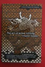 THE ART OF ARROW CUTTING by  Stephen Dedman; 1st Edition (Hardcover/DJ, 1997)