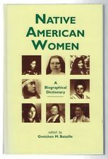 Native American Women : A Biographiical Dictionary Gretchen M Bataille 1993