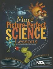 More Picture Perfect Science Lessons: Using Children's Books to Guide Inquiry, K