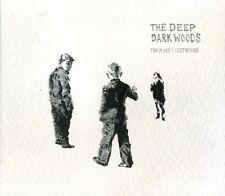 Place I Left Behind - Deep Dark Woods (2012, CD NIEUW)