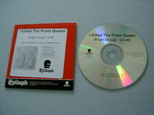 I KILLED THE PROM QUEEN Bright Enough promo CD single Beloved