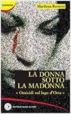 La Donna Sotto La Madonna. Omicidi Sul Lago D'Orta,Marilena Roversi  ,Nuovi Auto