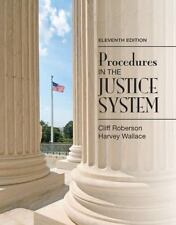 Procedures in the Justice System by Cliff Roberson and Harvey Wallace (2014,...