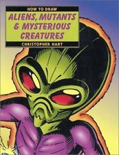 How to Draw Aliens, Mutants & Mysterious Creatures-ExLibrary