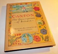 Caxton: The Description of Britain, A Modern Rendering by Marie Collins 1988 ill