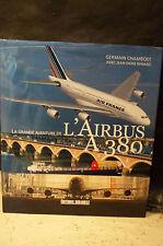 Chambost / Renard. LA GRANDE AVENTURE DE L'AIRBUS A 380. Aviation. Aéronautique