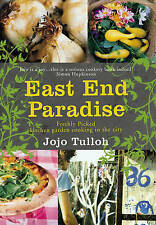 East End Paradise: Kitchen Garden Cooking in the City,Tulloh, Jojo,New Book mon0