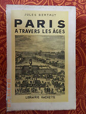 Jules Bertaut Paris à travers les âges chez Hachette 1951