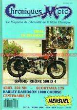CHRONIQUES MOTO 17 HARLEY DAVIDSON 1000 1916 ARIEL NH 350 Gnome Rhone D4 500 FN