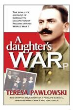 A Daughter's War by Teresa Pawlowski (2013, Paperback)