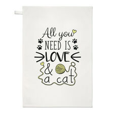 All You Need Is Love And A Cat Tea Towel Dish Cloth - Funny Crazy Lady