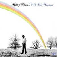 Bobby Wilson - ILl Be Your Rainbow [CD]