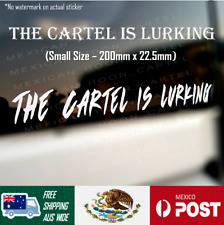The Cartel Is Lurking Sticker (Small White) [200x22.5mm] Mexican Hoon Cartel