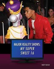 My Super Sweet 16 (Major Reality Shows) by Martin Gitlin