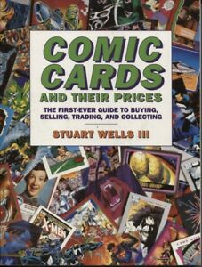 COMIC CARDS AND THEIR PRICES - STUART WELLS III, GUIDE BOOK