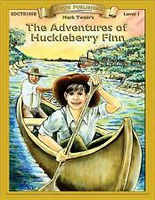 Bring the Classics to Life: The Adventures of Huckleberry Finn by Mark Twain