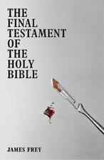 The Final Testament of the Holy Bible by James Frey (2011) 160929