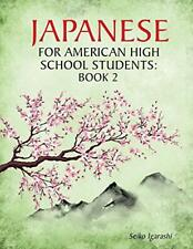 Japanese for American High School Students: Book 2 by Igarashi, Seiko New,,