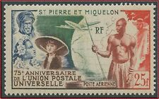 SAINT PIERRE ET MIQUELON PA N°21* UPU - FRANCE COLONY 1949 SPM  MLH