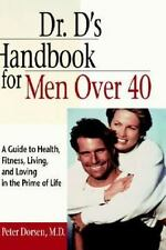 Dr. D's Handbook for Men Over 40: A Guide to Health, Fitness, Living, and Loving