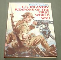"""US INFANTRY WEAPONS OF WW1"" KNIFE PISTOL M-1903 SPRINGFIELD BAR REFERENCE BOOK"