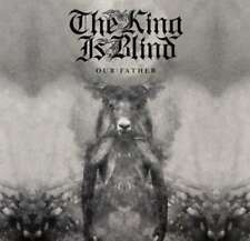 The King Is Blind - Our Father NEW CD