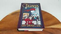 TIGANA BY GUY GAVRIEL KAY HC/DJ 1ST/1ST EDITION