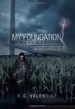 My Foundation: A Young Woman's Struggle Letting Go of the Storm Within Book