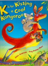 K IS FOR KISSING A COOL KANGAROO Giles Andreae Guy Parker-Rees New paperback 017