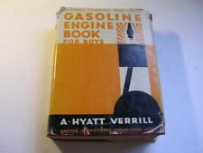Gasoline Engine Book For Boys by A Hyatt Verrill C 1930 w/ Dust Jacket